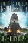 The Lost Secrets of Maya Technology (eBook, ePUB)