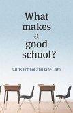 What Makes a Good School? (eBook, ePUB)