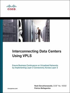 Interconnecting Data Centers Using VPLS (Ensure Business Continuance on Virtualized Networks by Implementing Layer 2 Connectivity Across Layer 3) (eBook, ePUB) - Darukhanawalla, Nash; Bellagamba, Patrice