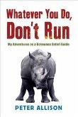 Whatever You Do, Don't Run (eBook, ePUB)