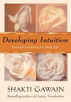 Developing Intuition (eBook, ePUB) - Gawain, Shakti