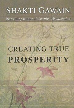 Creating True Prosperity (eBook, ePUB) - Gawain, Shakti