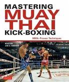 Mastering Muay Thai Kick-Boxing (eBook, ePUB)