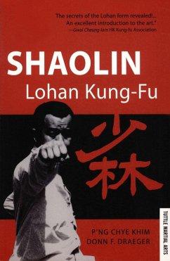 Shaolin Lohan Kung-Fu (eBook, ePUB) - Khim, P'Ng Chye; Draeger, Donn F.