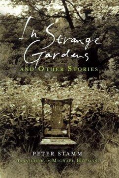 In Strange Gardens and Other Stories (eBook, ePUB) - Stamm, Peter