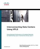 Interconnecting Data Centers Using VPLS (Ensure Business Continuance on Virtualized Networks by Implementing Layer 2 Connectivity Across Layer 3) (eBook, PDF)