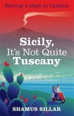 Sicily, It's Not Quite Tuscany (eBook, ePUB)
