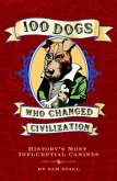 100 Dogs Who Changed Civilization (eBook, ePUB)