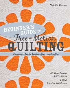 Beginnerâs Guide to Free-Motion Quilting (eBook...