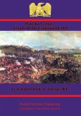 Waterloo Lectures: A Study Of The Campaign Of 1815 [Illustrated - 4th Edition] (eBook, ePUB)