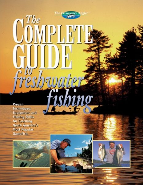 the complete guide to freshwater fishing ebook epub von editors of creative publishing. Black Bedroom Furniture Sets. Home Design Ideas