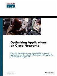 Optimizing Applications on Cisco Networks (eBook, PDF) - Hicks, Michael