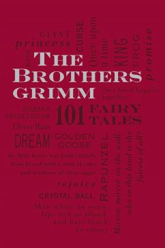 The Brothers Grimm: 101 Fairy Tales (eBook, ePUB) - Grimm, Jacob; Grimm, Wilhelm