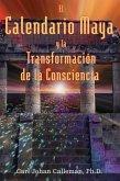 El Calendario Maya y la Transformación de la Consciencia (eBook, ePUB)