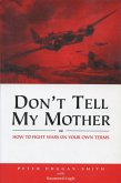 Don't Tell My Mother (eBook, ePUB)
