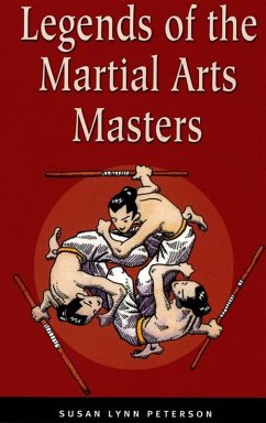 Legends of the Martial Arts Masters (eBook, ePUB) - Peterson, Susan Lynn