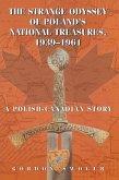 The Strange Odyssey of Poland's National Treasures, 1939-1961 (eBook, ePUB)