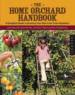 The Home Orchard Handbook (eBook, ePUB) - Akin, Cem; Rottke, Leah