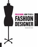 Field Guide: How to be a Fashion Designer (eBook, PDF)