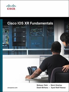 Cisco IOS XR Fundamentals (eBook, ePUB) - Tahir, Mobeen; Ghattas, Mark; Birhanu, Dawit; Nawaz, Syed