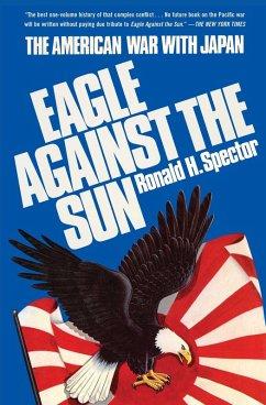 Eagle Against the Sun (eBook, ePUB) - Spector, Ronald H.
