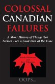 Colossal Canadian Failures (eBook, ePUB)