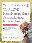When Someone You Love Needs Nursing Home, Assisted Living, or In-Home Care (eBook, ePUB)