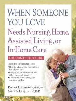 When Someone You Love Needs Nursing Home, Assisted Living, or In-Home Care (eBook, ePUB) - Bornstein, Robert F.; Languirand, Mary A.