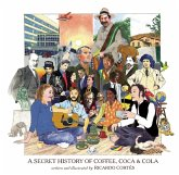 A Secret History of Coffee, Coca & Cola (eBook, ePUB)