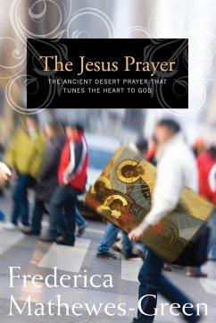 The Jesus Prayer (eBook, ePUB) - Mathewes-Green, Frederica