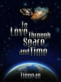 To Love Through Space and Time (eBook, ePUB)