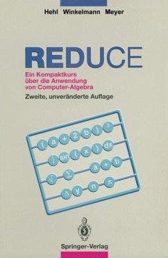 REDUCE - Hehl, Friedrich W.; Winkelmann, Volker; Meyer, Hartmut