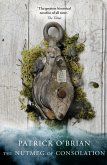 The Nutmeg of Consolation (Aubrey/Maturin Series, Book 14) (eBook, ePUB)