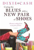 Curing the Blues with a New Pair of Shoes (eBook, ePUB)