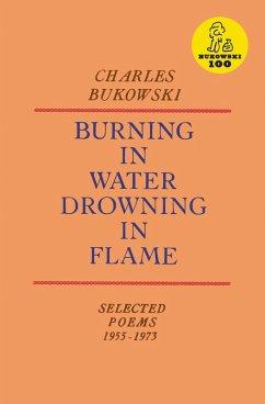 Burning in Water, Drowning in Flame (eBook, ePUB) - Bukowski, Charles