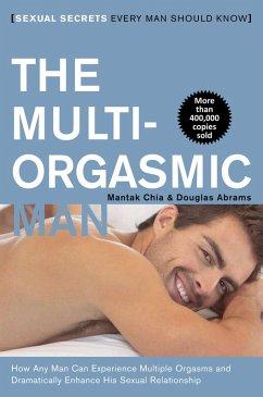 The Multi-Orgasmic Man (eBook, ePUB) - Chia, Mantak; Abrams, Douglas