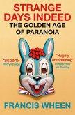 Strange Days Indeed: The Golden Age of Paranoia (eBook, ePUB)