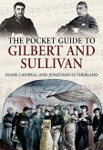 The Pocket Guide to Gilbert and Sullivan (eBook, ePUB)