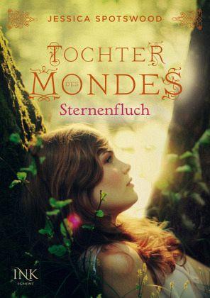 Sternenfluch / Töchter des Mondes Bd.2 - Spotswood, Jessica