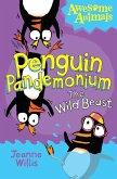 Penguin Pandemonium - The Wild Beast (Awesome Animals) (eBook, ePUB)