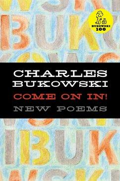 Come On In! (eBook, ePUB) - Bukowski, Charles