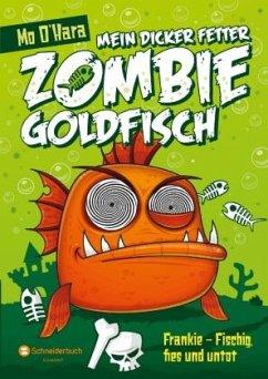Frankie - Fischig, fies und untot / Mein dicker fetter Zombie-Goldfisch Bd.1