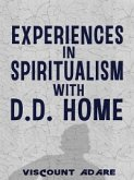 Experiences in Spiritualism with D D Home (eBook, ePUB)