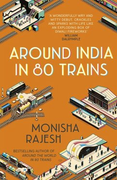 Around India in 80 Trains (eBook, ePUB) - Rajesh, Monisha