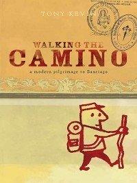 Walking the Camino (eBook, ePUB) - Kevin, Tony