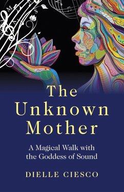 The Unknown Mother (eBook, ePUB) - Ciesco, Dielle