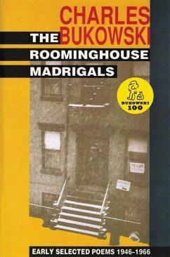 The Roominghouse Madrigals (eBook, ePUB) - Bukowski, Charles