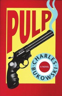 Pulp (eBook, ePUB) - Bukowski, Charles