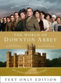 The World of Downton Abbey Text Only (eBook, ePUB)