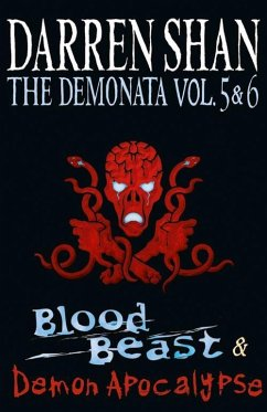 Volumes 5 and 6 - Blood Beast/Demon Apocalypse (The Demonata) (eBook, ePUB) - Shan, Darren